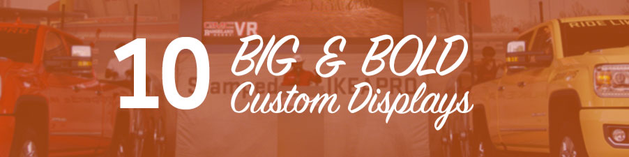 10 Big and Bold Custom Displays