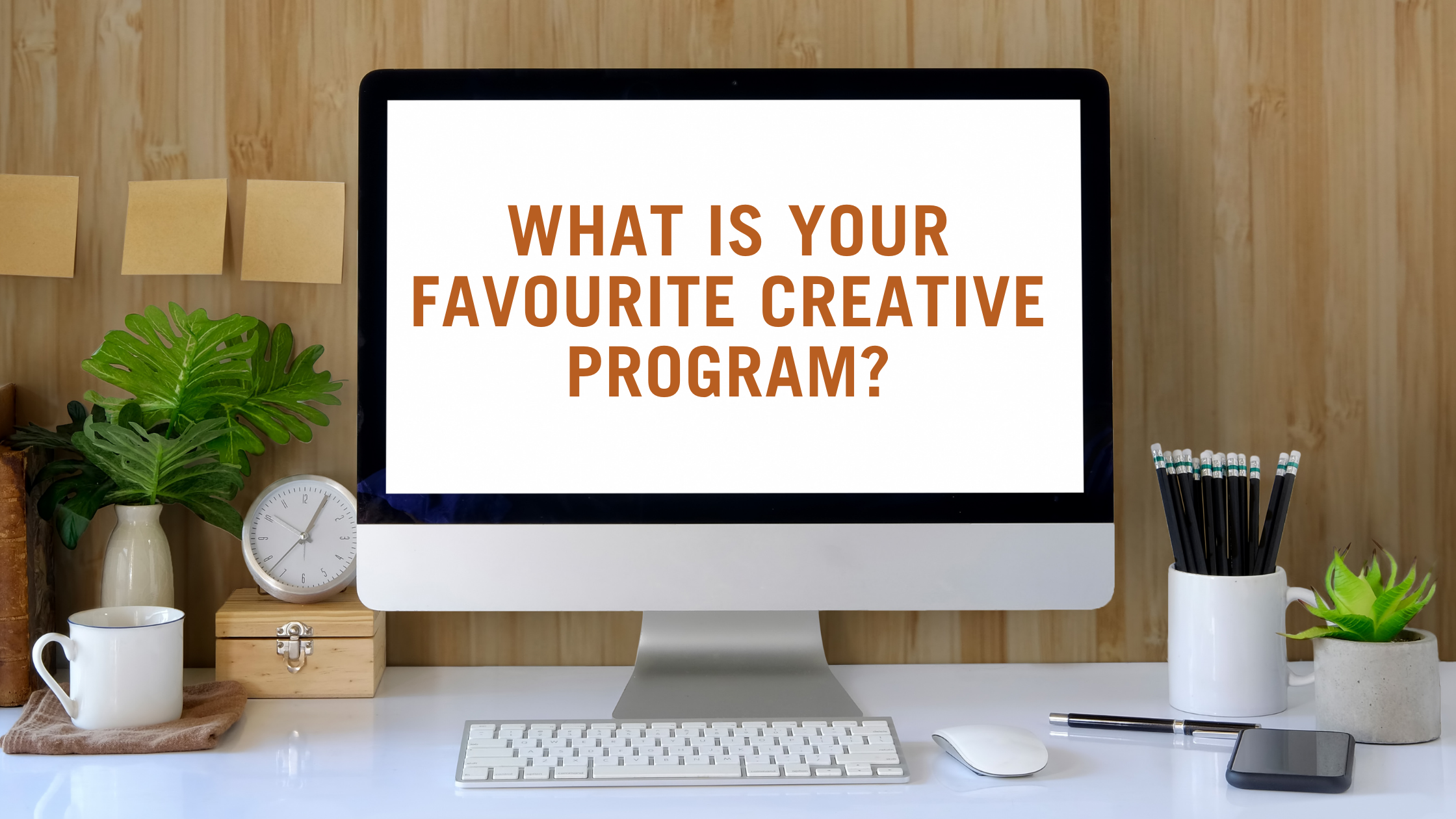 What is your favourite creative program?